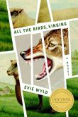 Book Cover Image. Title: All the Birds, Singing, Author: Evie Wyld