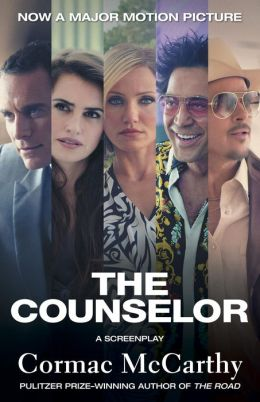 The Counselor (Movie Tie-in Edition): A Screenplay