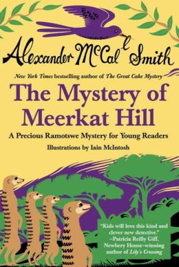 The Mystery of Meerkat Hill (Precious Ramotswe Series #2)