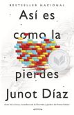 Book Cover Image. Title: Asi es como la pierdes:  Relatos, Author: Junot Diaz