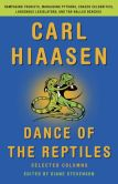 Book Cover Image. Title: Dance of the Reptiles:  Rampaging Tourists, Marauding Pythons, Larcenous Legislators, Crazed Celebrities, and Tar-Balled Beaches: Selected Columns, Author: Carl Hiaasen