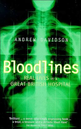 Bloodlines: Real Lives in a Great British Hospital