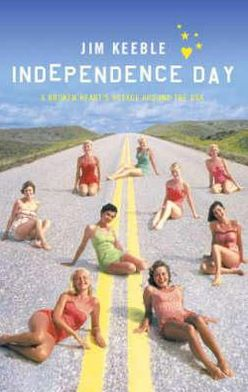 Independence Day: A Broken Heart's Voyage around the USA