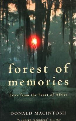 Forest of Memories: Tales from the Heart of Africa