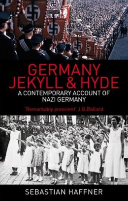 Germany: Jekyll and Hyde: An Eyewitness Analysis of Nazi Germany