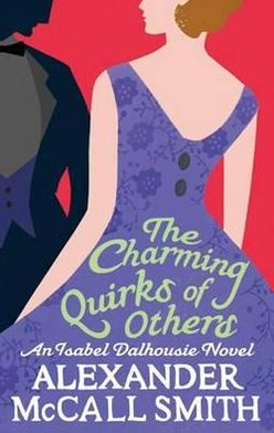 The Charming Quirks of Others (Isabel Dalhousie Series #7)