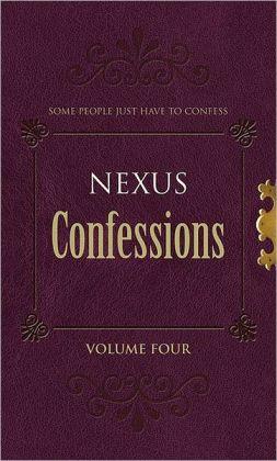 Nexus Confessions, Volume Four