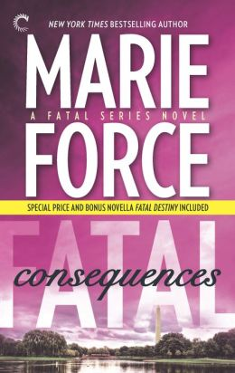 Fatal Consequences (and Fatal Destiny) (Fatal Series #3)