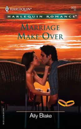 Marriage Make-Over (Harlequin Romance #3830)