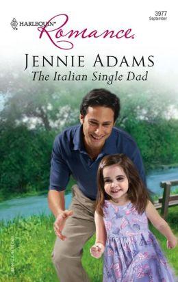 The Italian Single Dad (Harlequin Romance #3977)