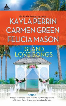 Island Love Songs: Seven Nights in Paradise / The Wedding Dance / Orchids and Bliss (Harlequin Kimani Arabesque Series)