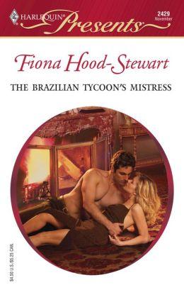 The Brazilian Tycoon's Mistress (Harlequin Presents #2429)