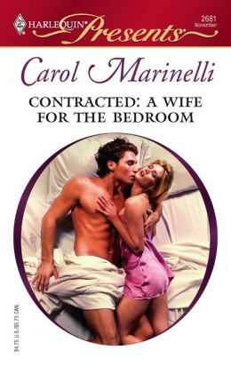 Contracted: A Wife for the Bedroom (Harlequin Presents Series #2681)