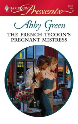 The French Tycoon's Pregnant Mistress (Harlequin Presents Series #2814)