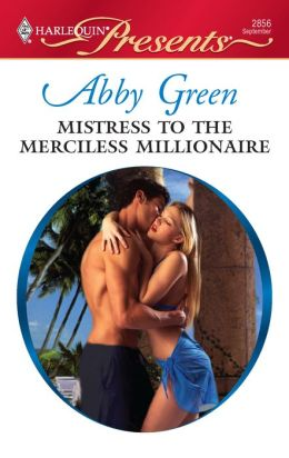 Mistress to the Merciless Millionaire (Harlequin Presents #2856)