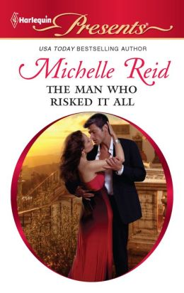 The Man Who Risked It All (Harlequin Presents Series #3054)