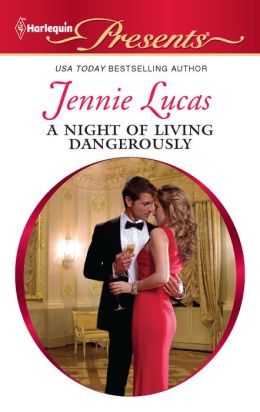 A Night of Living Dangerously (Harlequin Presents Series #3062)