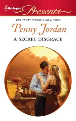 A Secret Disgrace (Harlequin Presents Series #3065)