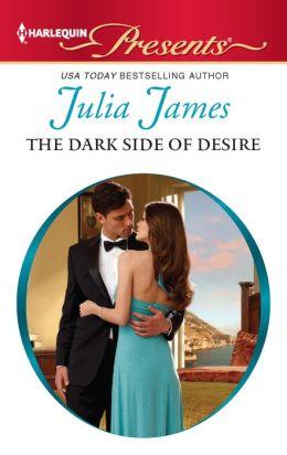 The Dark Side of Desire (Harlequin Presents Series #3076)