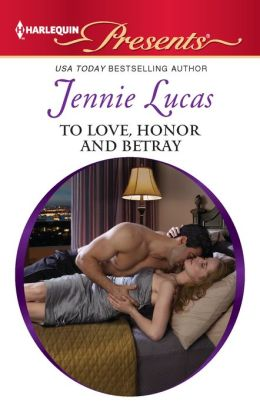 To Love, Honor and Betray (Harlequin Presents Series #3085)