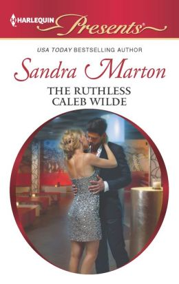 The Ruthless Caleb Wilde (Harlequin Presents Series #3108)