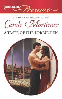 A Taste of the Forbidden (Harlequin Presents Series #3130)