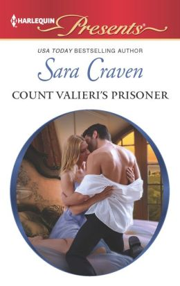 Count Valieri's Prisoner (Harlequin Presents Series #3135)