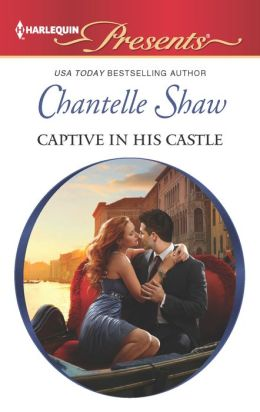 Captive in His Castle (Harlequin Presents Series #3144)