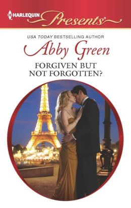 Forgiven but not Forgotten? (Harlequin Presents Series #3148)