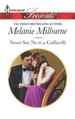 Never Say No to a Caffarelli (Harlequin Presents Series #3172)