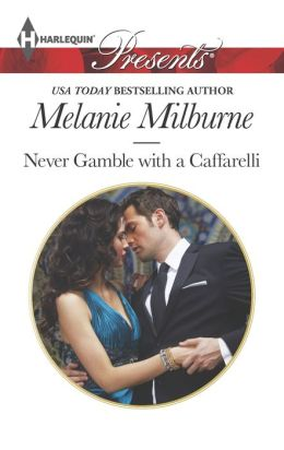 Never Gamble with a Caffarelli (Harlequin Presents Series #3188)