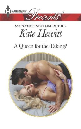 A Queen for the Taking? (Harlequin Presents Series #3220)