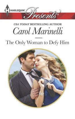 The Only Woman to Defy Him (Harlequin Presents Series #3234)