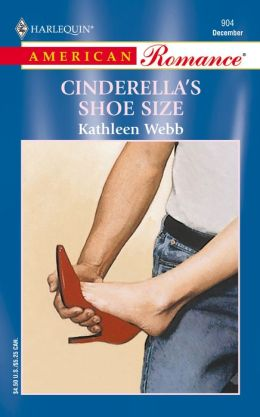 Cinderella's Shoe Size (Harlequin American Romance Series # 904