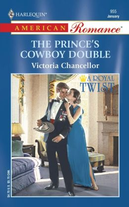 The Prince's Cowboy Double (Harlequin American Romance)
