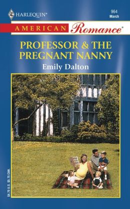 The Professor and the Pregnant Nanny (Harlequin American Romance #964)