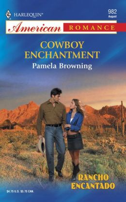 Cowboy Enchantment (Harlequin American Romance #982)