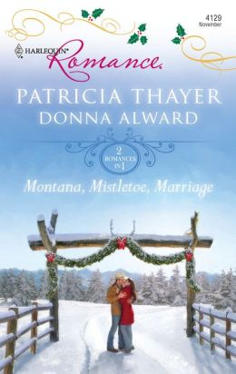 Montana, Mistletoe, Marriage: Snowbound Cowboy\A Bride for Rocking H Ranch (Harlequin Romance #4129)