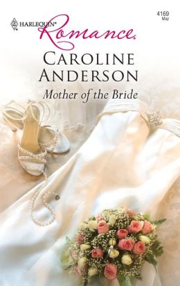 Mother of the Bride (Harlequin Romance Series #4169)