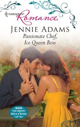 Passionate Chef, Ice Queen Boss (Harlequin Romance #4190)