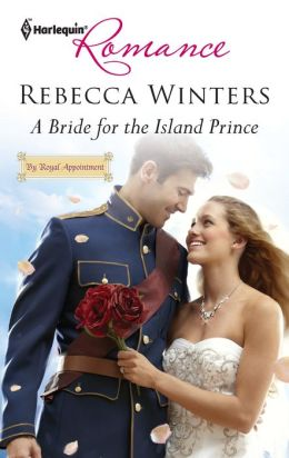 A Bride for the Island Prince (Harlequin Romance Series #4291)