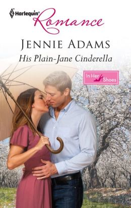 His Plain-Jane Cinderella (Harlequin Romance Series #4296)