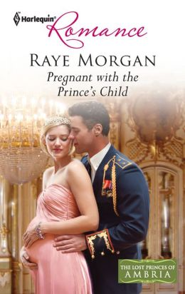 Pregnant with the Prince's Child (Harlequin Romance Series #4298)