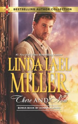 There and Now (Harlequin Bestselling Author Series)