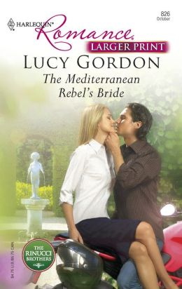 The Mediterranean Rebel's Bride (Harlequin Romance Series #3980)