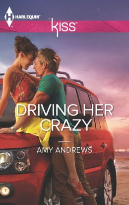 Driving Her Crazy (Harlequin Kiss Series #10)