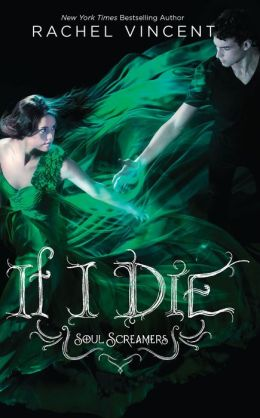 If I Die (Soul Screamers Series #5)