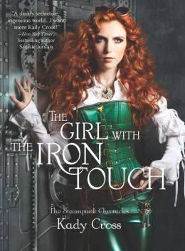 The Girl with the Iron Touch (Steampunk Chronicles Series)