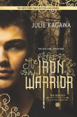 Book Cover Image. Title: The Iron Warrior, Author: Julie Kagawa