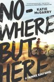 Book Cover Image. Title: Nowhere but Here, Author: Katie McGarry